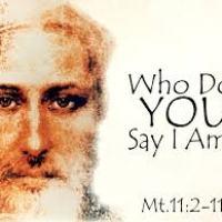 """Three identities"" Mt 11:2-11"
