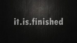 """It is finished!"" Based on John 18-19."