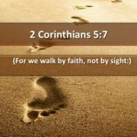 """Help us to walk by faith!"" (2 Cor 5:6-19)"